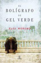el boligrafo de gel verde-eloy moreno-9788467035919