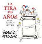 la tira de años. los mejores dibujos publicados en el pais (1976- 2016)-jose maria perez peridis-9788467048919
