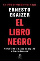 el libro negro: la crisis de bankia y las cajas ernesto ekaizer 9788467053319