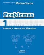 cuaderno matematicas: problemas 1: sumas y restas sin llevadas (e ducacion primaria)-9788467324419