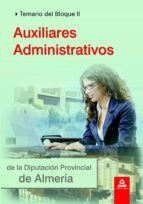 AUXILIARES ADMINISTRATIVOS DE LA DIPUTACION PROVINCIAL DE ALMERIA : TEMARIO DEL BLOQUE II