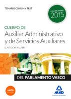 CUERPO DE AUXILIAR ADMINISTRATIVO Y DE SERVICIOS AUXILIARES (CATEGORÍA UJÍER) DEL PARLAMENTO VASCO. TEMARIO COMÚN Y TEST