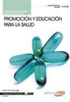 CUADERNO DEL ALUMNO PROMOCIÓN Y EDUCACIÓN PARA LA SALUD. CUALIFIC ACION PROFESIONAL
