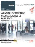 (uf2705) manual atencion y gestion de reclamaciones de pasajeros certificados de profesionalidad asistencia a pasajeros,         tripulaciones, aeronaves y mercancías en aeropuertos (tmvo0212) 9788468183619