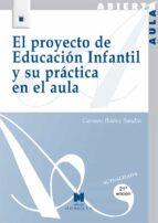 el proyecto de educacion infantil y su practica en el aula (13ª e d.)-carmen ibañez sandin-9788471336019