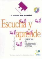escucha y aprende: el español por destrezas. ejercicios de compre sion auditiva (incluye 2 cds) 9788471439819