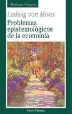 problemas epistemológicos de la economía ludwig von mises 9788472096219