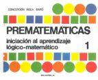 prematematicas nº 2: iniciacion al aprendizaje logico-matematico( 5 a 6 años)-c. roca baro-9788472100619