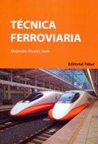 tecnica ferroviaria-alejandro alvarez stein-9788473604819