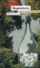 biopirateria: el saqueo de la naturaleza y el conocimiento-vandana shiva-9788474265019