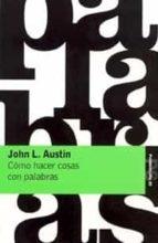 como hacer cosas con palabras: palabras y acciones (3ª ed.) john l. austin 9788475091419