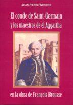 El libro de El conde de saint-germain y los maestros de el aggartha en la obra de françois brousse autor JEAN-PIERRE WENGER PDF!
