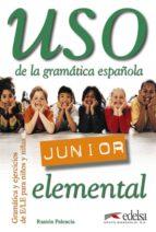 uso junior de la gramatica (nivel elemental) ramon palencia 9788477115519