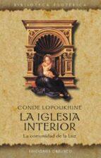 la iglesia interior: la comunidad de la luz-conde lopukhine-9788477207719