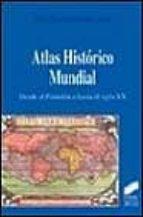 atlas historico mundial: desde el paleolitico hasta el siglo xx-julio lopez-davalillo larrea-9788477387619