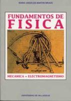 fundamentos de fisica: mecanica y electromagnetismo maria angeles martin bravo 9788477623519