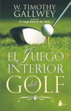 el juego interior del golf timothy w. gallwey 9788478088119