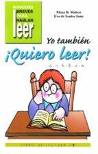 yo tambien ¡quiero leer! (vol. 2): d, r, h, b, v, ñ elena rodriguez mahou eva de santos sanz 9788478694419