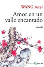 amor en un valle encantado wang anyi 9788478845019