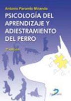 psicologia del aprendizaje y adiestramiento del perro antonio paramio miranda 9788479789619