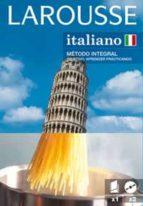 larousse italiano: metodo integral: objetivo aprender practicando incluye 1 libro y 2 cd rom) 9788480168519