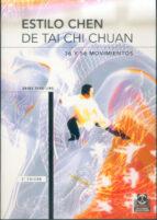 estilo de chen de tai chi chuan: treinta y seis y cincuenta y sei s movimientos: tai chi chuan shing ten ling 9788480192019