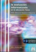 la evaluacion informatizada en la educacion fisica (incluye cd ro m) emilio j. martinez lopez 9788480195119
