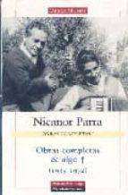 obras completas y algo mas: 1935-1972-nicanor parra-9788481095319
