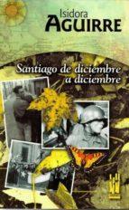 santiago de diciembre a diciembre isidora aguirre 9788481361919