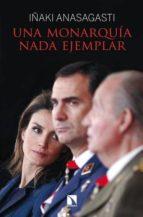 una monarquía nada ejemplar iñaki anasagasti 9788483199619
