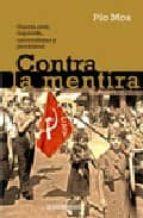 contra la mentira: guerra civil, izquierda, nacionalistas y jacob inismo-pio moa-9788483461419
