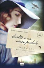 cartas a un amor perdido-iona grey-9788483658819