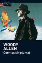 cuentos sin plumas-woody allen-9788483835319