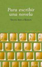 para escribir una novela (ebook)-silvia adela kohan-9788484287919