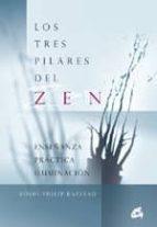 los tres pilares del zen: enseñanza, practica, iluminacion (2º ed ) roshi philip kapleua 9788484451419