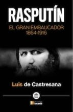 rasputin. el gran embaucador (1864-1916)-luis de castresana-9788484693819