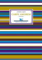 carpe amorem. antologia aurora luque 9788484723219