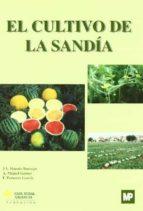 el cultivo de la sandia j.v. maroto borrego alfredo miguel gomez fernando pomares garcia 9788484760719
