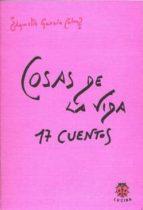 cosas de la vida: 17 cuentos-agustin garcia calvo-9788485708819