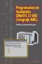 programacion de automatas simatic s7 300 (lenguaje awl) emilio gonzalez 9788486108519