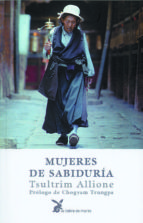 El libro de Mujeres de sabiduria autor TSULRIM ALLIONE TXT!