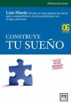 construye tu sueño: estrategias para el progreso profesional y pe rsonal-luis huete-9788488717719
