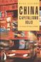china, capitalismo rojo: los desafios del viaje a la riqueza-mark aguirre-9788489644519