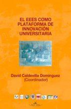el eees como plataforma de innovacion universitaria-david caldevilla dominguez-9788490116319