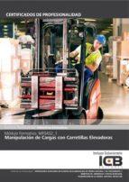 El libro de Manual mf0432_1: manipulación de cargas con carretillas elevadoras autor ICB EDITORES PDF!