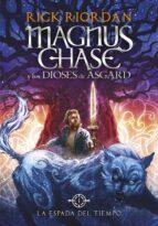 la espada del tiempo (magnus chase y los dioses de asgard 1)-rick riordan-9788490434819
