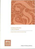 la fuerza del amor y de la historia: ensayos sobre el teatro de lope de vega felipe b. pedraza jimenez 9788490443019