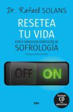 resetea tu vida: con 9 sencillos ejercicios de sofrologia-rafael solans-9788490564219