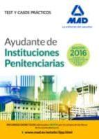 ayudantes de instituciones penitenciarias: test y casos practicos 9788490939819