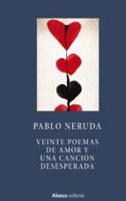 veinte poemas de amor y una cancion desesperada-pablo neruda-9788491041719